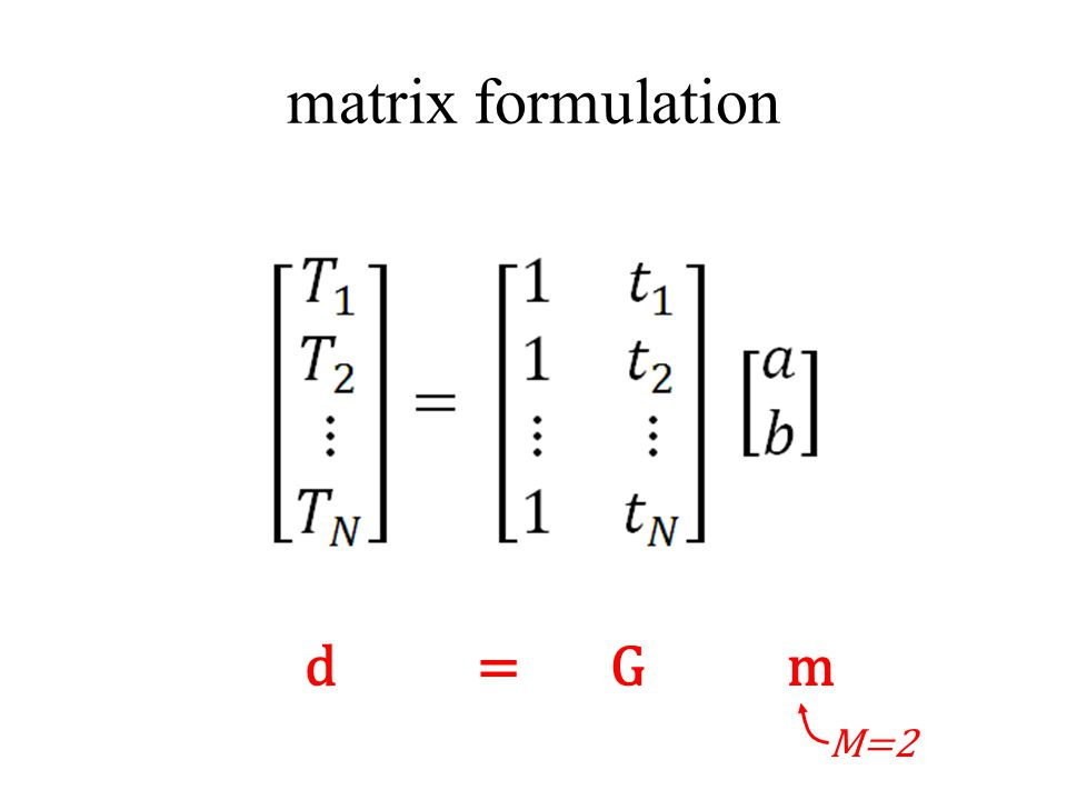 matrix formulation d = G m M=2