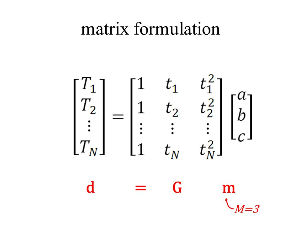 matrix formulation d = G m M=3