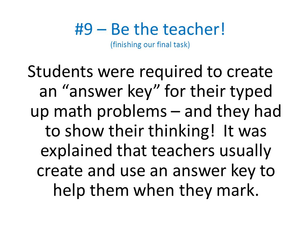 """#9 – Be the teacher! (finishing our final task) Students were required to create an """"answer key"""" for their typed up math problems – and they had to sh"""