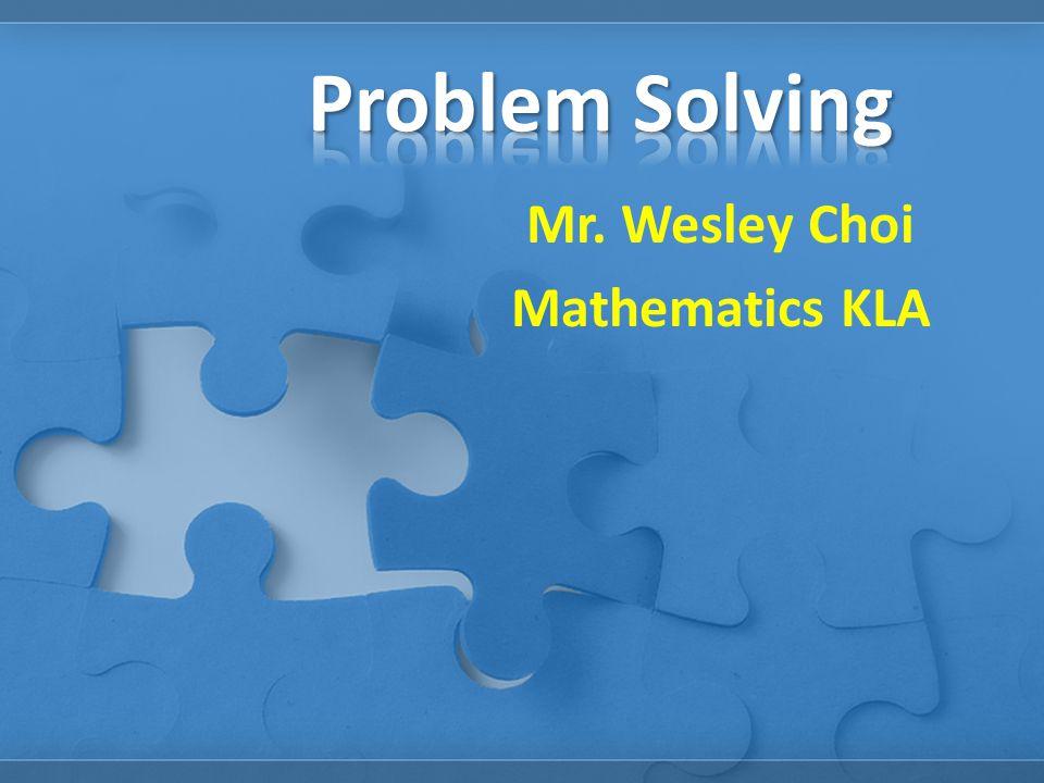 Mr. Wesley Choi Mathematics KLA