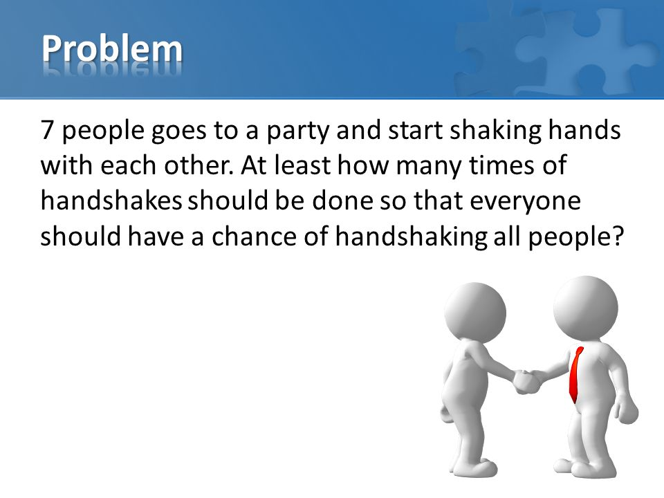 7 people goes to a party and start shaking hands with each other.