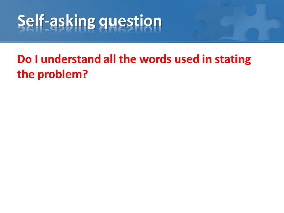 Do I understand all the words used in stating the problem