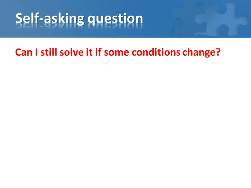Can I still solve it if some conditions change