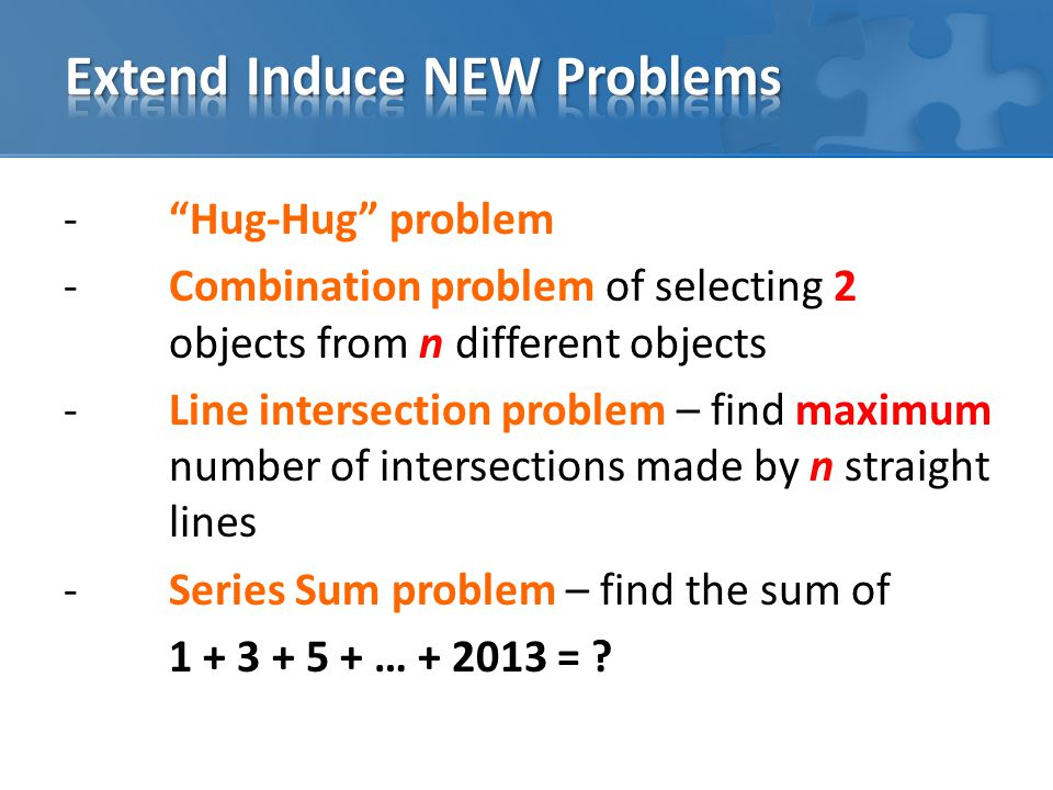 - Hug-Hug problem -Combination problem of selecting 2 objects from n different objects -Line intersection problem – find maximum number of intersections made by n straight lines -Series Sum problem – find the sum of … =