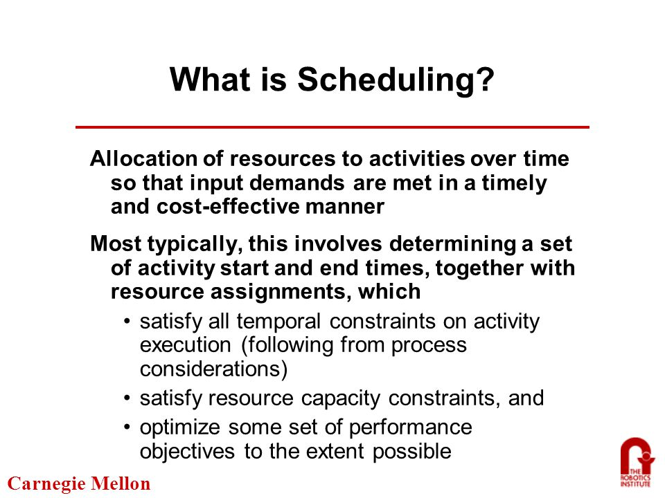 Carnegie Mellon What is Scheduling.