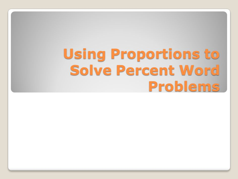 Using Proportions to Solve Percent Lets Review… % = is (part) 100 of (whole)