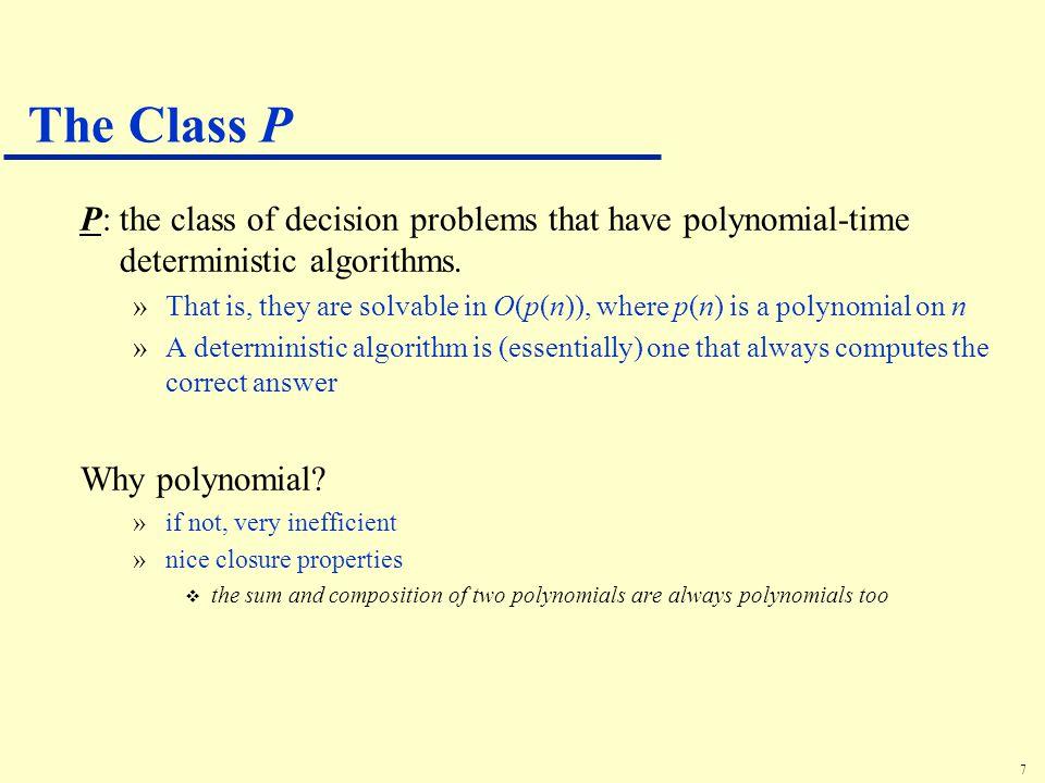 8 Sample Problems in P u Fractional Knapsack u MST u Sorting u Others?