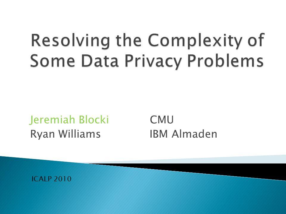 Jeremiah Blocki CMU Ryan Williams IBM Almaden ICALP 2010