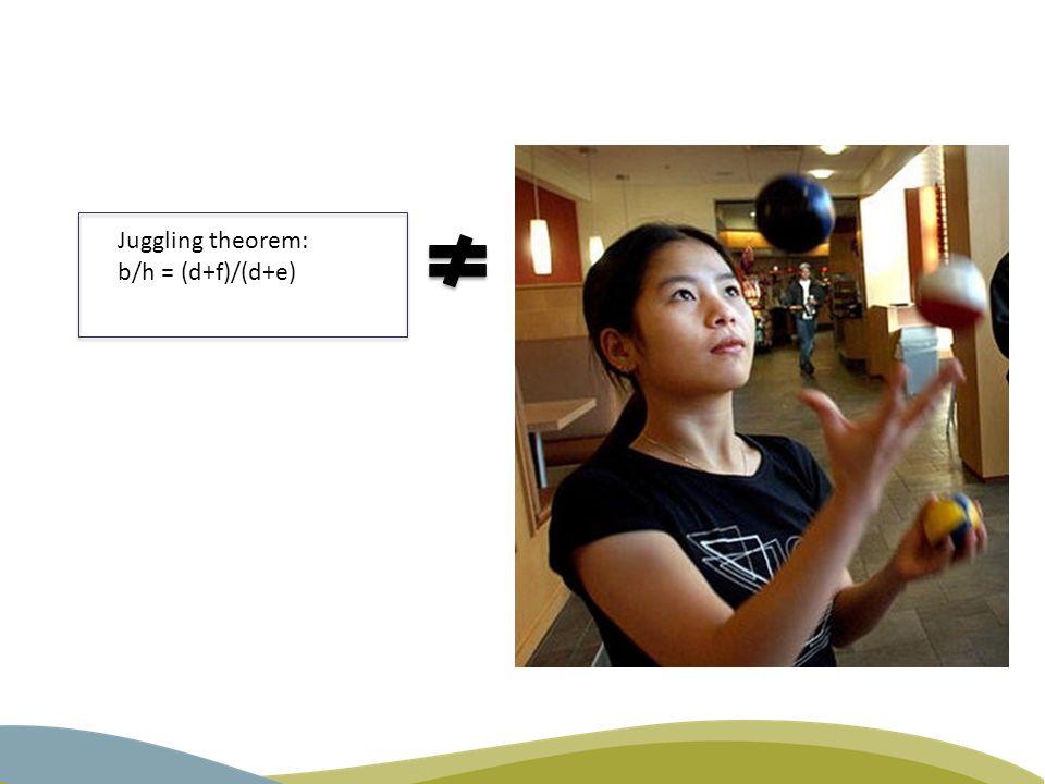 Juggling theorem: b/h = (d+f)/(d+e)