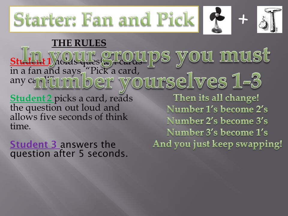 + THE RULES Student 1 holds question cards in a fan and says, Pick a card, any card! Student 2 picks a card, reads the question out loud and allows five seconds of think time.