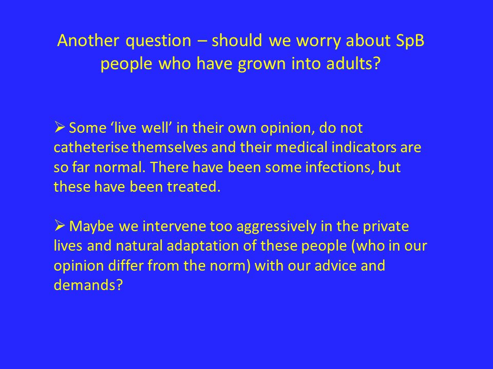 Another question – should we worry about SpB people who have grown into adults.