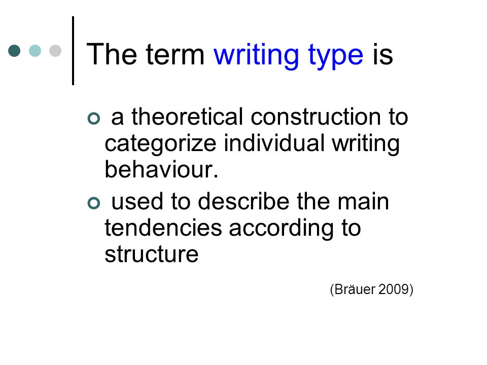 The term writing type is a theoretical construction to categorize individual writing behaviour.