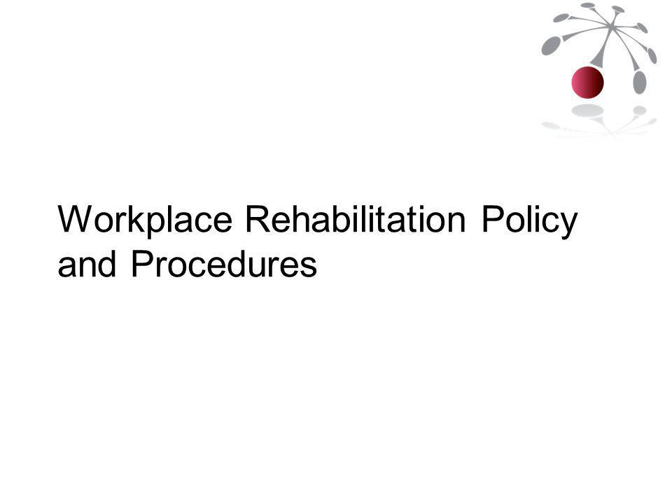 Workplace Rehabilitation Policy and Procedures