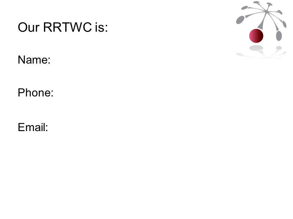Our RRTWC is: Name: Phone: Email: