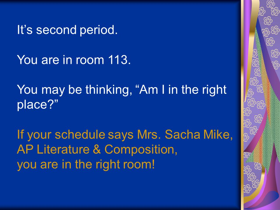 It's second period. You are in room 113.