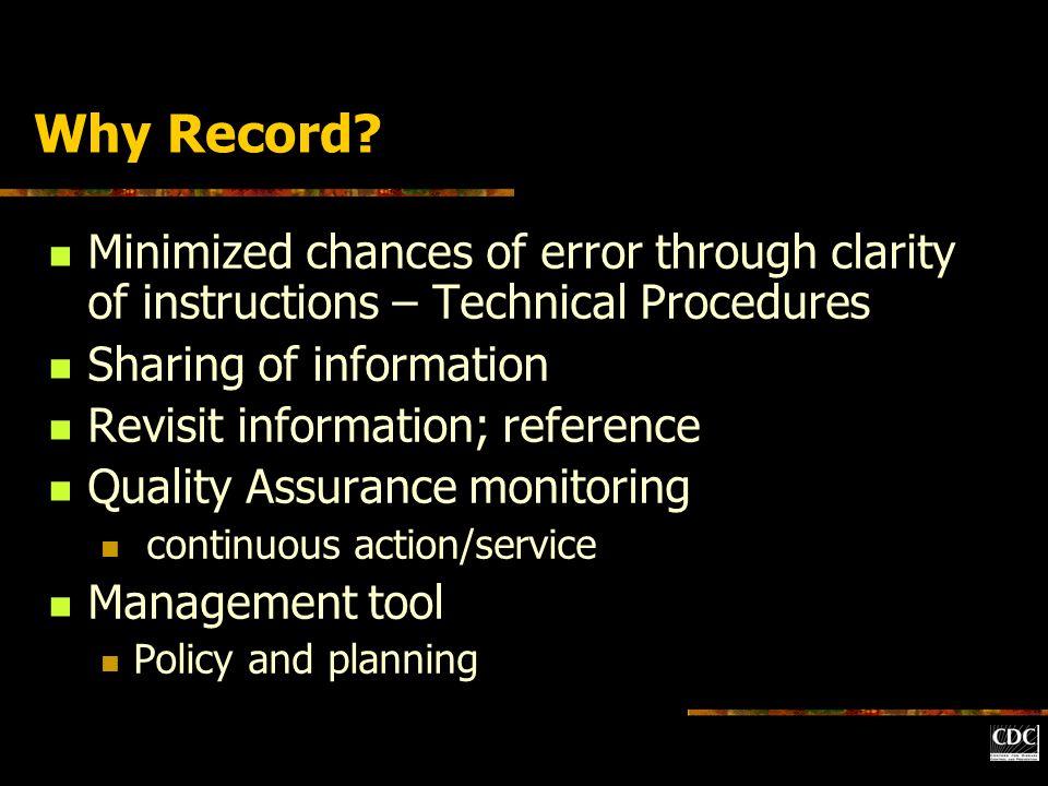 QA Records Technical procedures Specimen log book Laboratory workbooks/sheets Instrument printouts – Maintenance records QC / EQA records Personnel Patient test reports Quality improvement records