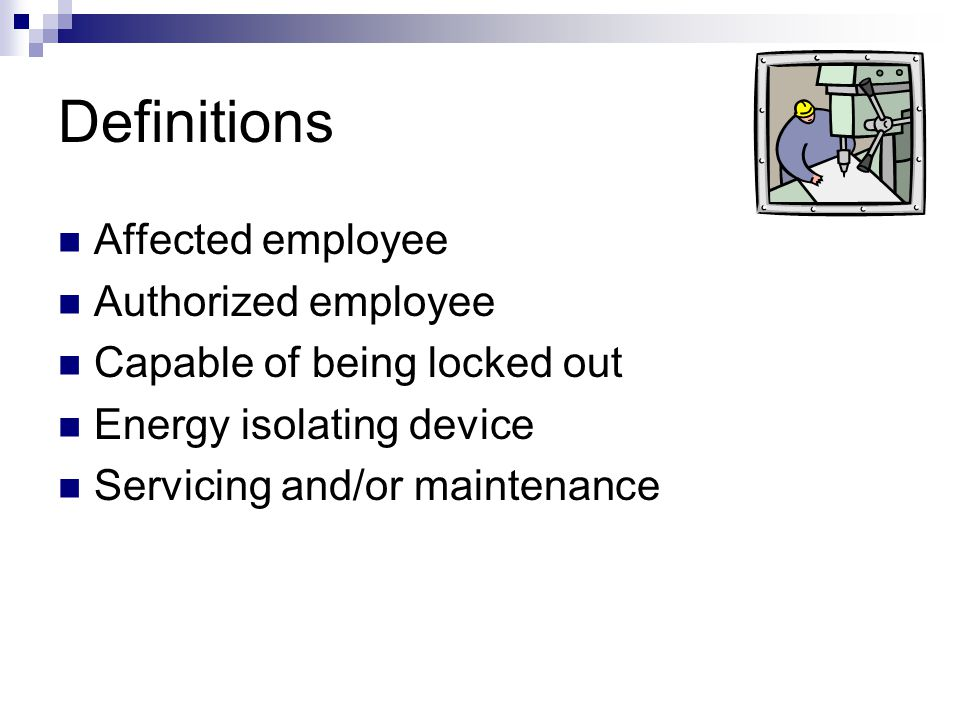 Full employee protection? Tags attached at the same location as locks Full compliance with all tagout provisions in 29 CFR 1910.147 Additional means w