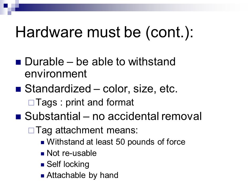 Hardware must be: Provided by the employer Singularly identified Only devices used for control Not used for other purposes