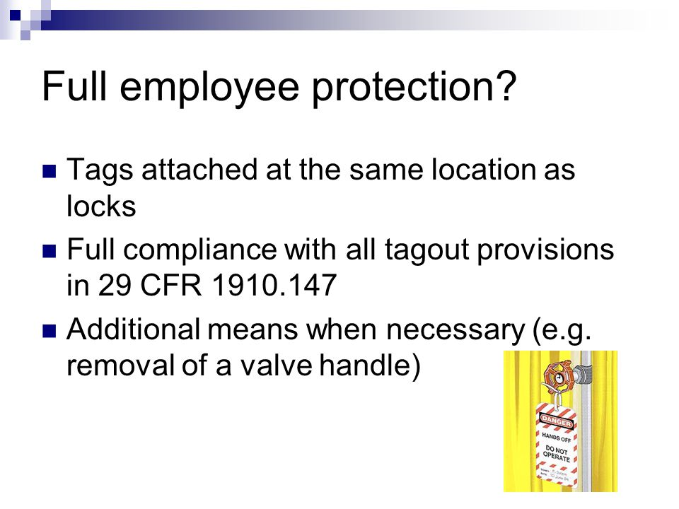 Lockout procedure – Step 1 NOTIFICATION OF EMPLOYEES  Before controls are applied, and before they are removed