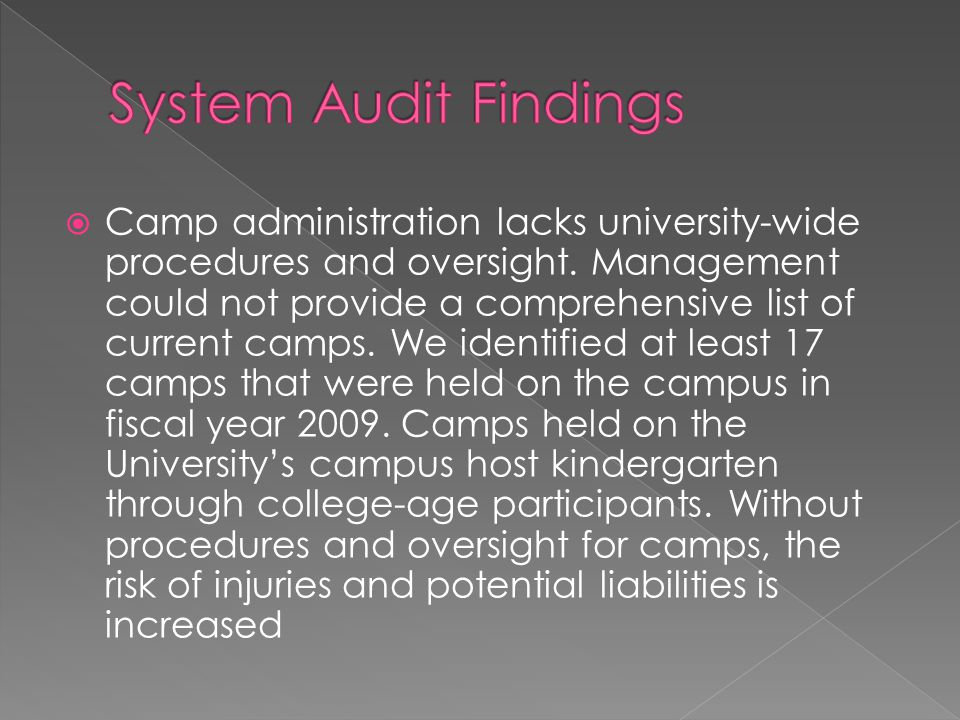  Camp administration lacks university-wide procedures and oversight.