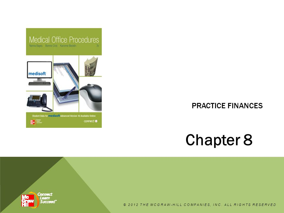 PRACTICE FINANCES Chapter 8 © 2012 THE MCGRAW-HILL COMPANIES, INC. ALL RIGHTS RESERVED