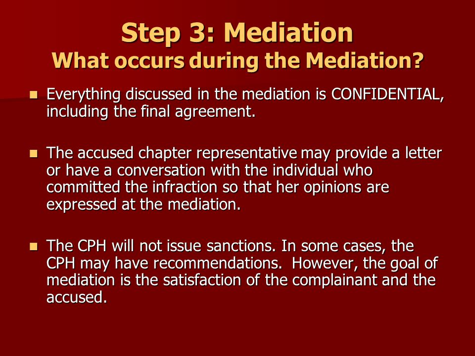 Step 4: Judicial Hearing If no mutual agreement can be reached during the Mediation, then a Judicial Hearing will be scheduled.