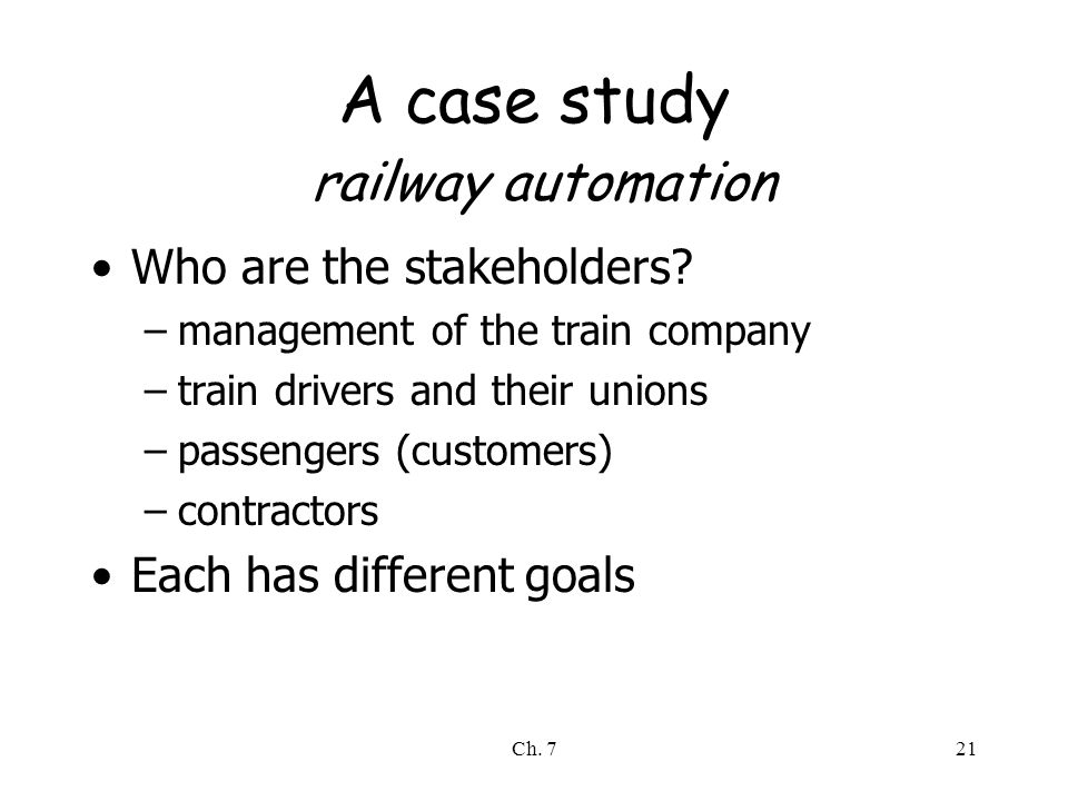 Ch. 721 A case study railway automation Who are the stakeholders.