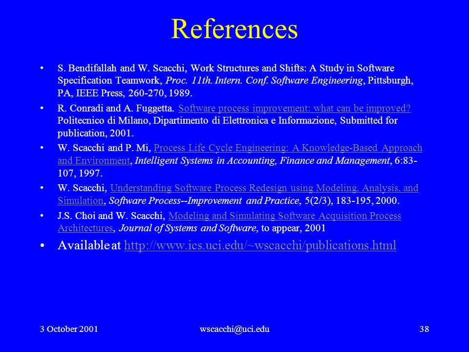 3 October 2001wscacchi@uci.edu38 References S. Bendifallah and W.