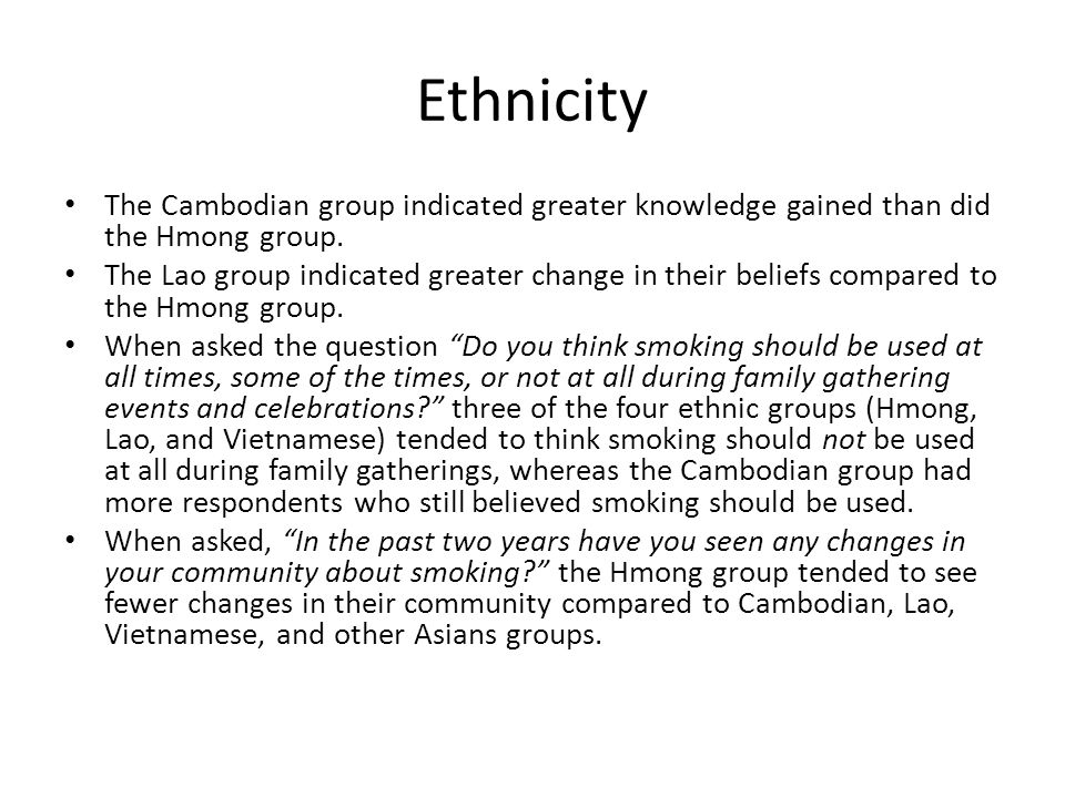 Ethnicity The Cambodian group indicated greater knowledge gained than did the Hmong group.