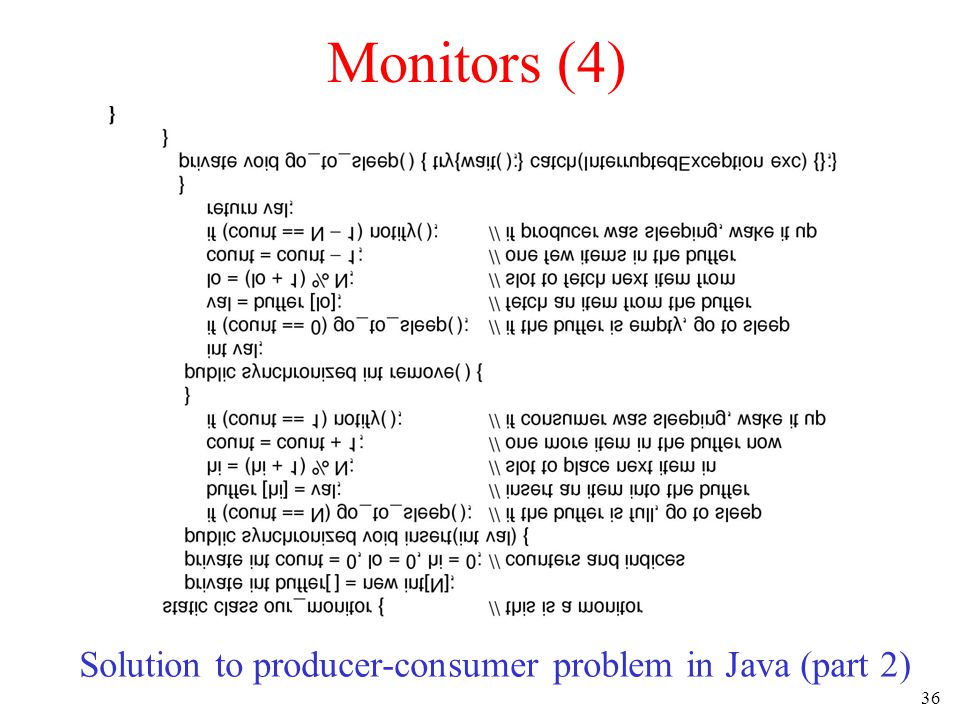 36 Monitors (4) Solution to producer-consumer problem in Java (part 2)