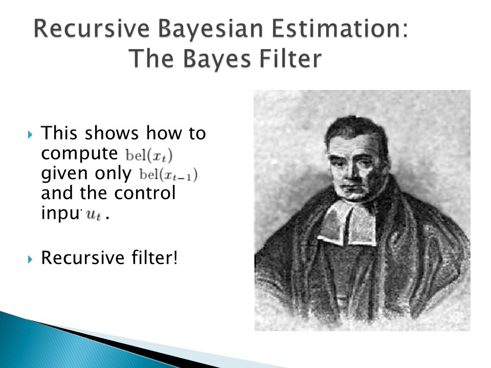  Define  Then by conditional independence in the Markov chain: and by Bayes' rule: