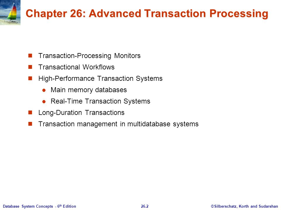 ©Silberschatz, Korth and Sudarshan26.2Database System Concepts - 6 th Edition Chapter 26: Advanced Transaction Processing Transaction-Processing Monit