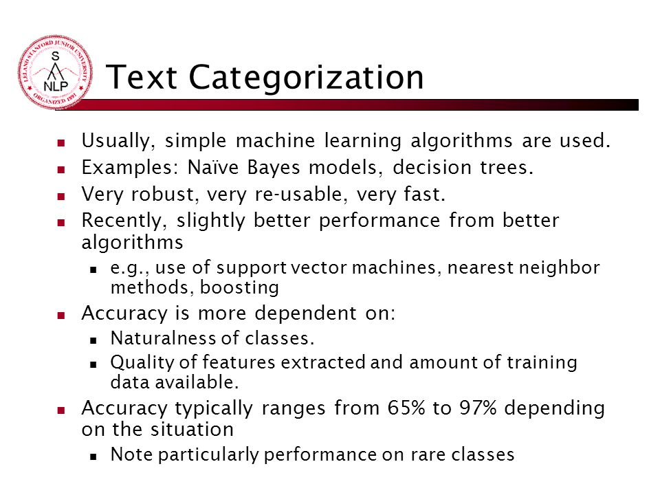 Text Categorization Usually, simple machine learning algorithms are used.