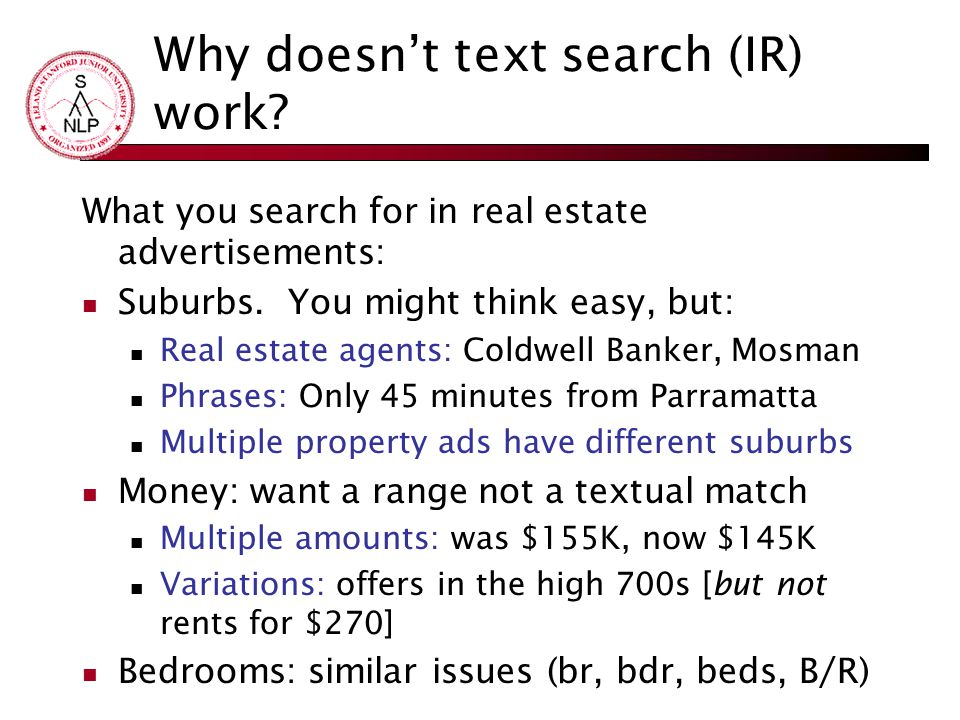 Why doesn't text search (IR) work? What you search for in real estate advertisements: Suburbs. You might think easy, but: Real estate agents: Coldwell