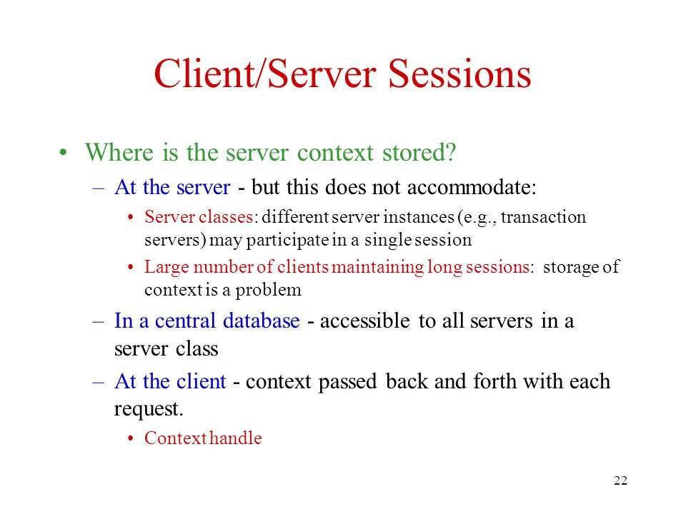 22 Client/Server Sessions Where is the server context stored.