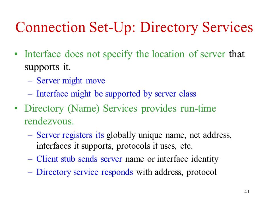 41 Connection Set-Up: Directory Services Interface does not specify the location of server that supports it.