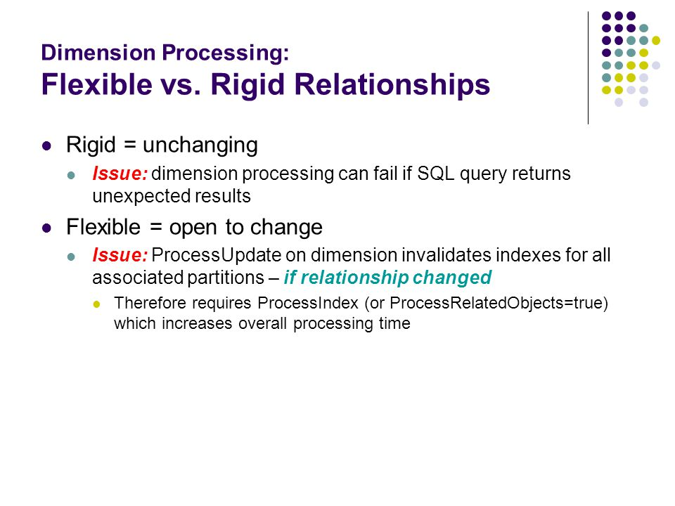 Dimension Processing: Flexible vs.
