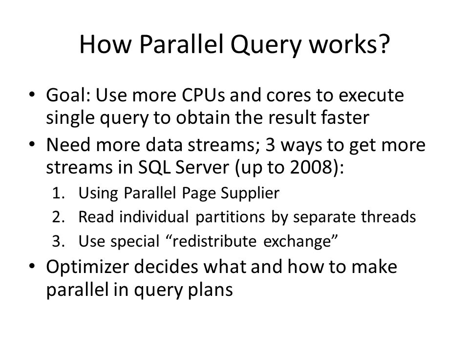 How Parallel Query works.