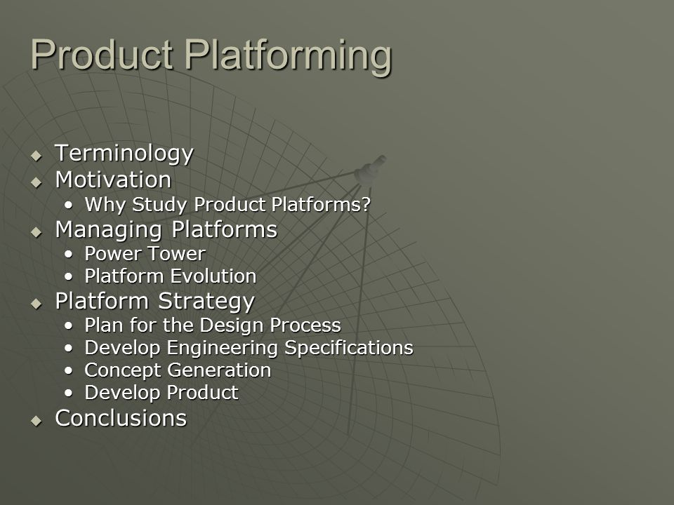 Product Platforming  Terminology  Motivation Why Study Product Platforms Why Study Product Platforms.