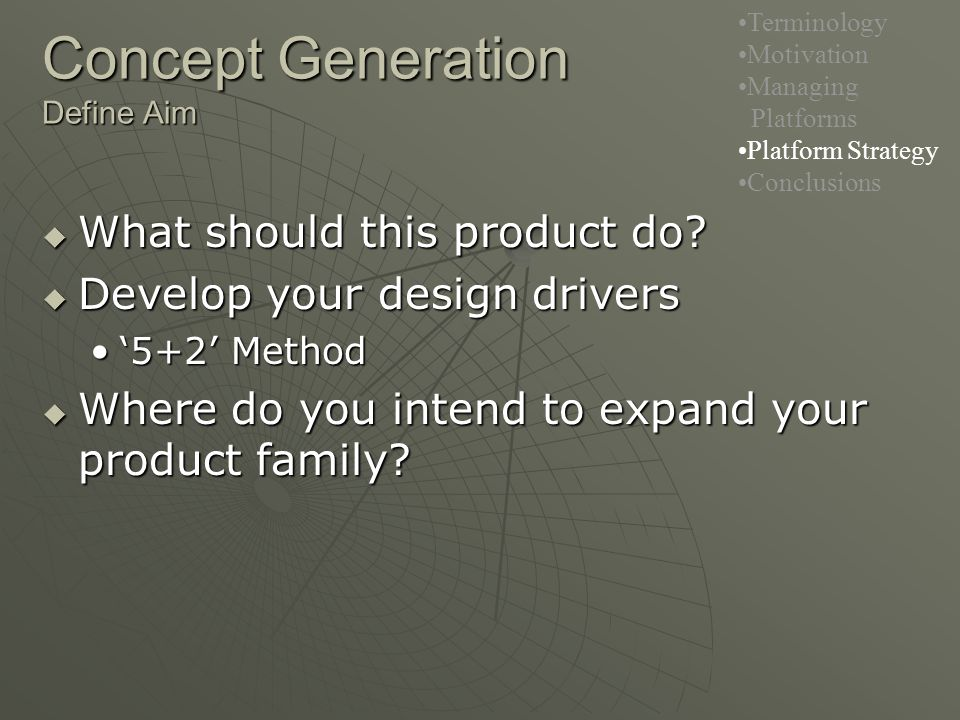 Concept Generation Define Aim  What should this product do.
