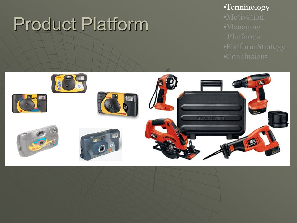 Product Platform Terminology Motivation Managing Platforms Platform Strategy Conclusions
