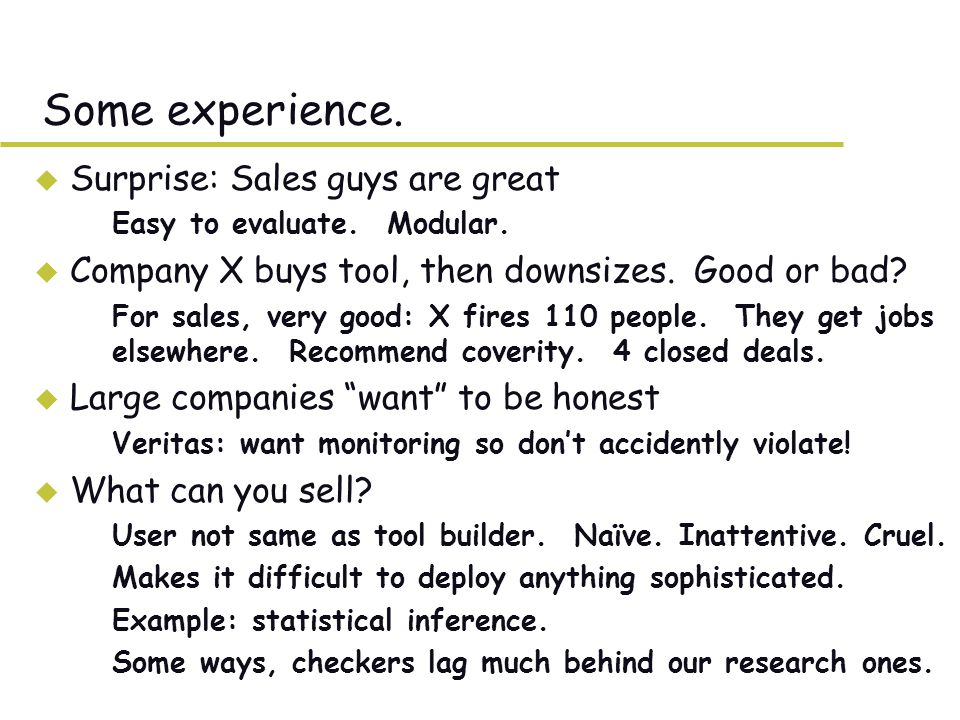 Some experience. u Surprise: Sales guys are great –Easy to evaluate.
