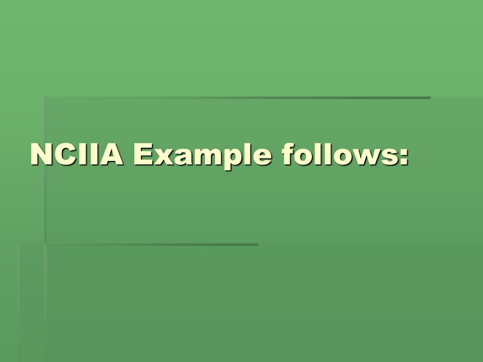 NCIIA Example follows:
