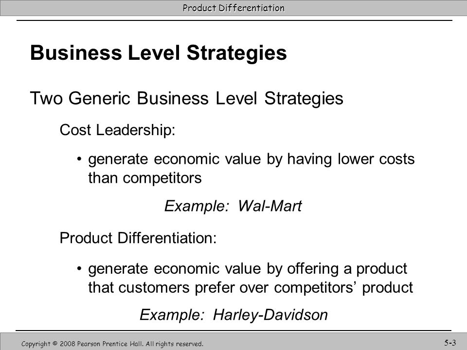 Strategic Management & Competitive Advantage – Barney & Hesterly 4 Product Differentiation Copyright © 2008 Pearson Prentice Hall.