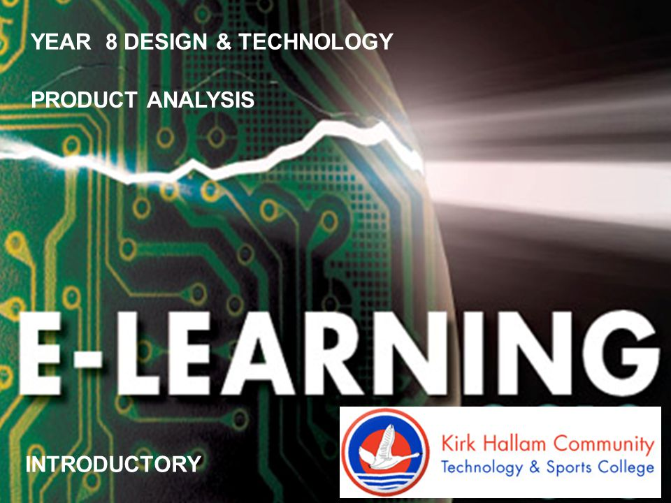 DESIGN & TECHNOLOGY PRODUCT ANALYSIS YEAR 8 DESIGN & TECHNOLOGY PRODUCT ANALYSIS INTRODUCTORY
