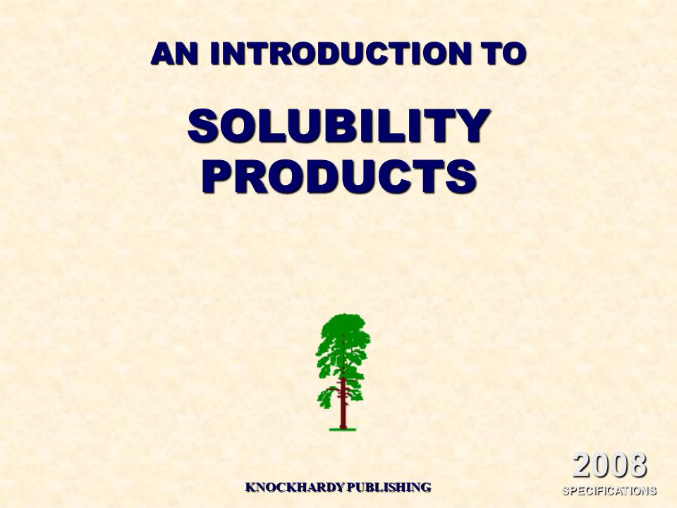 AN INTRODUCTION TO SOLUBILITYPRODUCTS KNOCKHARDY PUBLISHING 2008 SPECIFICATIONS