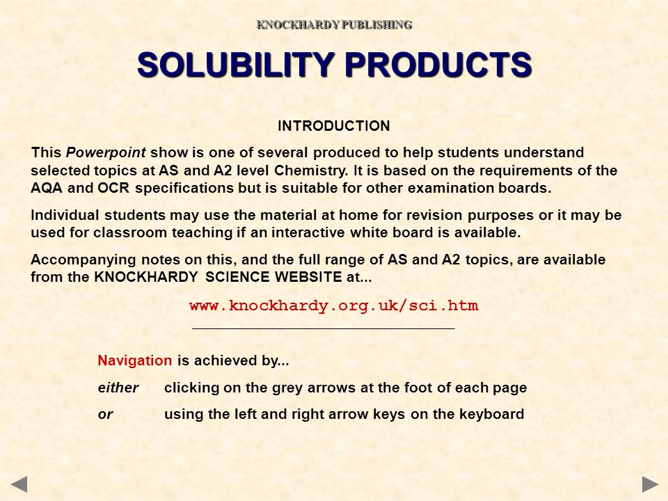 CONTENTS Solubility of ionic compounds Saturated solutions Solubility products Calculations Common Ion Effect SOLUBILITY PRODUCTS