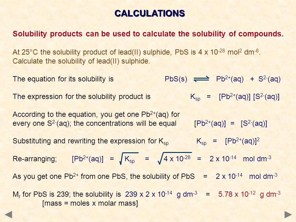 CALCULATIONS Solubility products can be used to calculate the solubility of compounds.