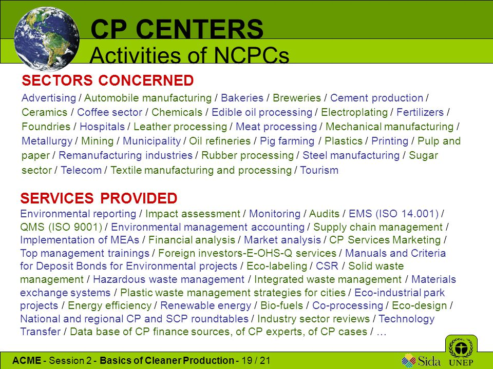CP CENTERS Activities of NCPCs ACME - Session 2 - Basics of Cleaner Production - 19 / 21 SECTORS CONCERNED Advertising / Automobile manufacturing / Ba