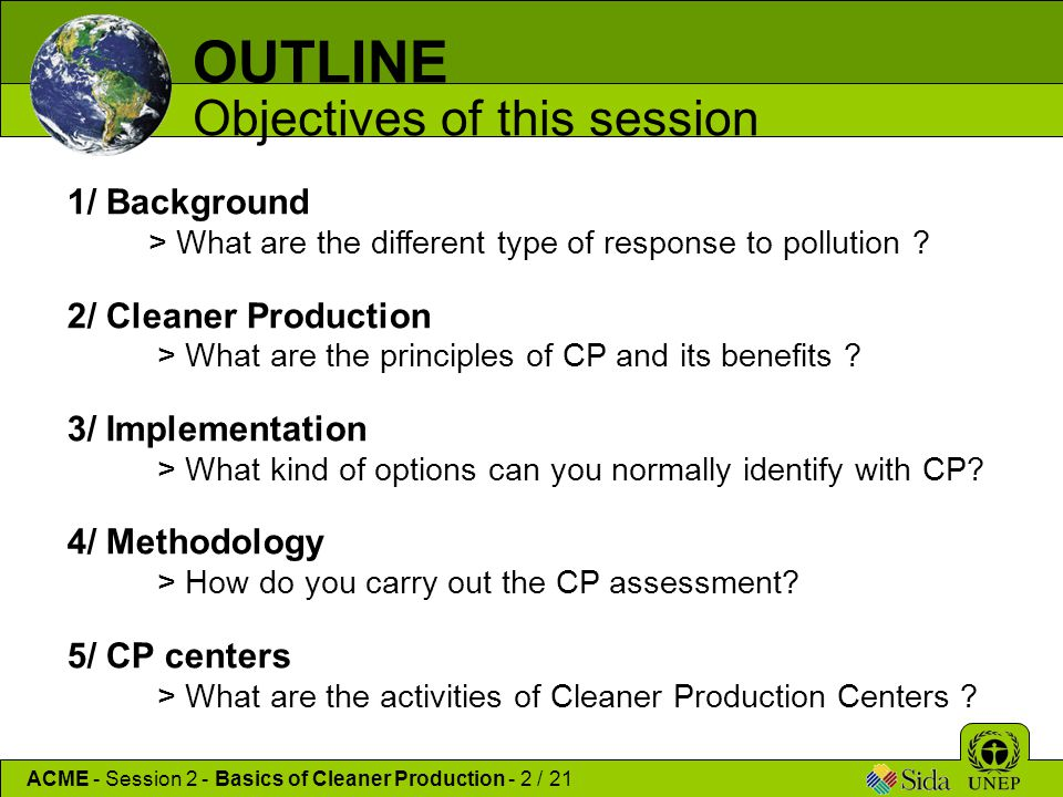 1/ Background > What are the different type of response to pollution ? 2/ Cleaner Production > What are the principles of CP and its benefits ? 3/ Imp